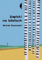 Okładka książki Zapiski na biletach Michał Olszewski