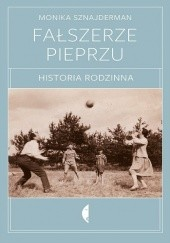 Okładka książki Fałszerze pieprzu. Historia rodzinna Monika Sznajderman