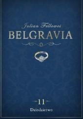 Okładka książki Belgravia. Dziedzictwo Julian Fellowes