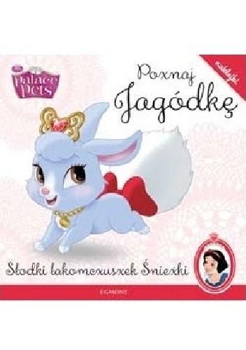 Okładka książki Poznaj Jagódkę. Słodki łakomczuszek Śnieżki Amy Sky Koster
