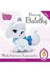 Okładka książki Poznaj Baletkę. Mała balerina Kopciuszka