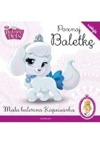 Okładka książki Poznaj Baletkę. Mała balerina Kopciuszka Amy Sky Koster