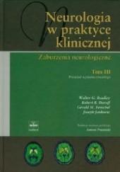 Okładka książki Neurologia w praktyce klinicznej Tom 3. Zaburzenia neurologiczne Robert B. Daroff,Walter G. Bradley,Gerald M. Fenichel,Joseph Jankovic