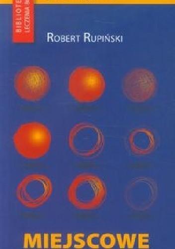 Okładka książki Miejscowe leczenie bólu Robert Rupiński