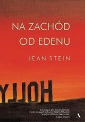 Okładka książki Na zachód od Edenu Jean Stein