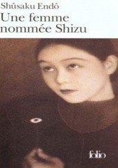 Okładka książki Une femme nommée Shizu Shūsaku Endō