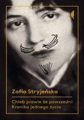 Okładka książki Chleb prawie że powszedni. Kronika jednego życia Zofia Stryjeńska