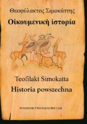 Okładka książki Historia powszechna Teofilakt Simokatta