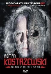 Okładka książki Roman Kostrzewski. Głos z ciemności Mateusz Żyła,Roman Kostrzewski