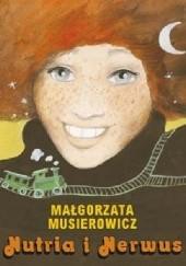 Okładka książki Nutria i Nerwus Małgorzata Musierowicz