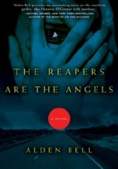 Okładka książki Reapers Are the Angels Alden Bell