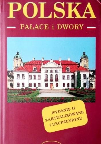 Okładka książki Polska. Pałace i dwory Małgorzata Omilanowska