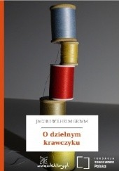 Okładka książki O dzielnym krawczyku Jacob Grimm,Wilhelm Grimm