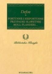 Okładka książki Fortunne i niefortunne przypadki sławetnej Moll Flanders... Daniel Defoe