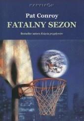 Okładka książki Fatalny sezon Pat Conroy