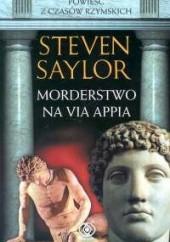 Okładka książki Morderstwo na Via Appia Steven Saylor