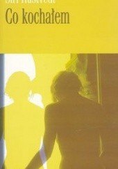 Okładka książki Co kochałem Siri Hustvedt