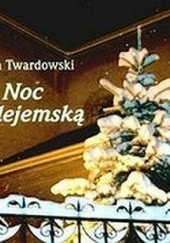 Okładka książki W Noc Betlejemską Jan Twardowski