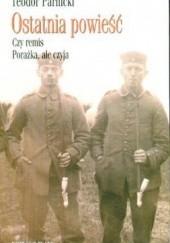 Okładka książki Ostatnia powieść : t.1, Czy remis. t.2,  Porażka, ale czyja Teodor Parnicki