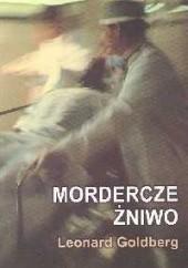 Okładka książki Mordercze żniwo Leonard S. Goldberg