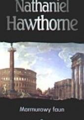 Okładka książki Marmurowy faun Nathaniel Hawthorne