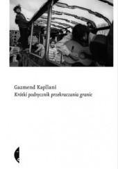 Okładka książki Krótki podręcznik przekraczania granic Gazmend Kapllani