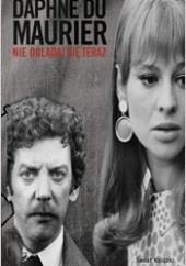 Okładka książki Nie oglądaj się teraz Daphne du Maurier
