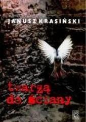 Okładka książki Twarzą do ściany Janusz Krasiński