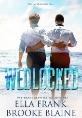 Okładka książki Wedlocked Ella Frank,Brooke Blaine