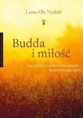 Okładka książki Budda i miłość. Szczęśliwe partnerstwo oczami buddyjskiego lamy Lama Ole Nydahl