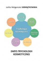 Okładka książki Zarys trychologii kosmetycznej Julitta Siemiątkowska