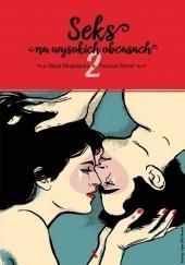 Okładka książki Seks na wysokich obcasach 2 Alicja Długołęcka,Paulina Reiter