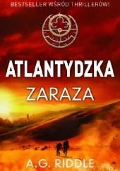 Okładka książki Atlantydzka zaraza A.G. Riddle