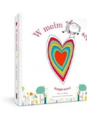Okładka książki W moim sercu. Księga uczuć Jo Witek,Christine Roussey