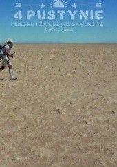 Okładka książki 4 pustynie. Biegnij i znajdź własną drogę Daniel Lewczuk
