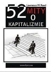 Okładka książki 52 mity o kapitalizmie Lawrence W. Reed