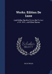 Okładka książki Works. Edition de Luxe. Lord Arthur Savile's Crime, The Portrait of Mr. W.H. and Other Stories Oscar Wilde
