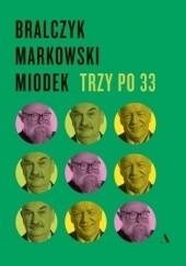 Okładka książki Trzy po 33 Jerzy Bralczyk,Jan Miodek,Andrzej Markowski