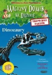 Okładka książki Tropiciele faktów. Dinozaury Mary Pope Osborne,Will Osborne