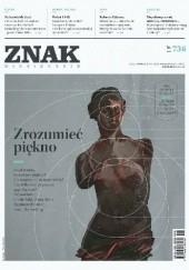 Okładka książki ZNAK nr 736 -  Zrozumieć piękno Redakcja Miesięcznika ZNAK