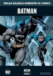 Okładka książki Batman: Hush - Część 2 Jeph Loeb,Jim Lee,Scott Williams