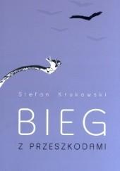 Okładka książki Bieg z przeszkodami Stefan Krukowski