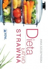 Okładka książki Dieta łatwo strawna. Wydanie 2 Anna Szczepańska