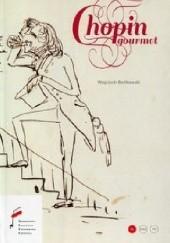 Okładka książki Chopin Gourmet Wojciech Bońkowski