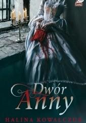 Okładka książki Dwór Anny Halina Kowalczuk