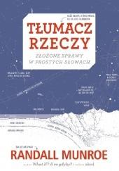 Okładka książki Tłumacz rzeczy: Złożone sprawy w prostych słowach Randall Munroe