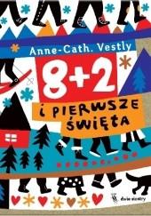 Okładka książki 8 + 2 i pierwsze święta Anne-Cath. Vestly,Marianna Oklejak