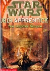 Okładka książki Jedi Apprentice: The Captive Temple Jude Watson
