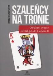Okładka książki Szaleńcy na tronie Otto Hans-Dieter