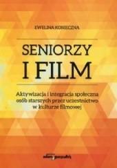 Okładka książki Seniorzy i film Ewelina Konieczna